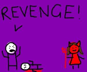 A man wants revenge on the shedevil