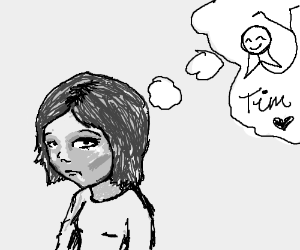 "Sad grey girl misses a certain ""Tim"""