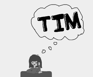 Day dreaming of Tim