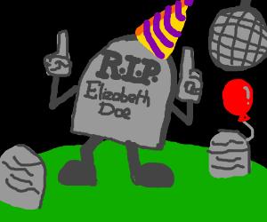 """R.I.P. Elizabeth Doe"" - on partying tombstone"
