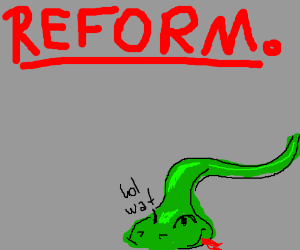 """Reform"" in red. There's a snake"