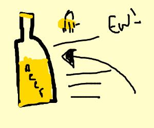 the honey beer is so disgusting that we throws