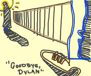 Goodbye Dylan. Thanks for everything.