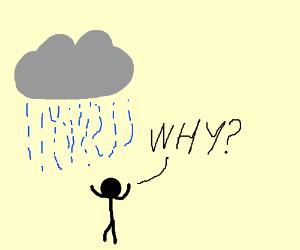 Rain tortures helpless man