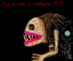 Scariest Creature (Pass it on)