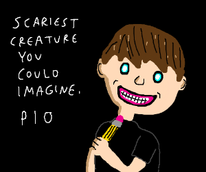 scariest creature you could imagine, now PIO!
