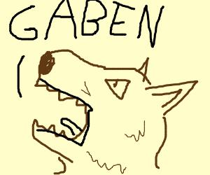 "Brown Dog yells the word ""Gaben"""