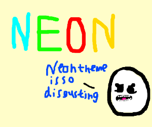 Neon theme is so disgusting