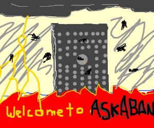 Welcome To Azkaban! Make yourself at home.
