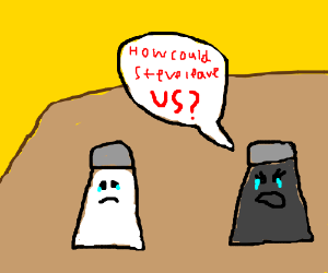 Salt and Pepper are sad