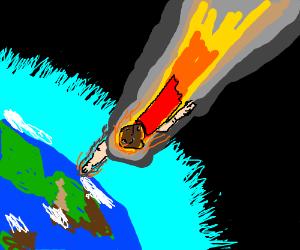 Meteor man.