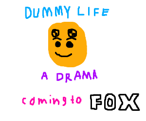 Dummy Life: A Drama, coming to Fox