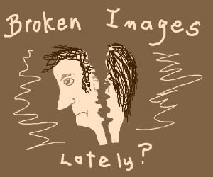 Sure are a lot of broken images lately, no?