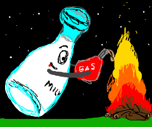 milkjug pours gasoline into raging bonfire