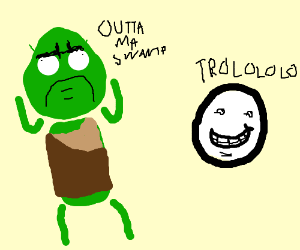 Shrek is pissed. Troll is trolling shrek.
