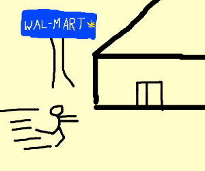 Don't know why, but we gotta go to Walmart