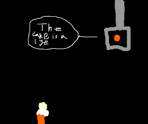 GLaDOS is lying to me again!