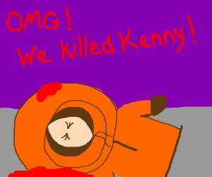 Oh my god! We killed Kenny!