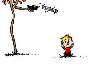 Calvin crawls from bird singing censored song.