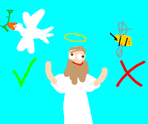 Jesus says doves are epic and bees are mean