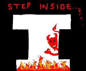 STEP INSIDE! SEE THE DEVIL IN I