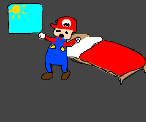 Mario just woke up.