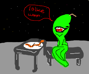 alien saying lolwut to a worm on his plate