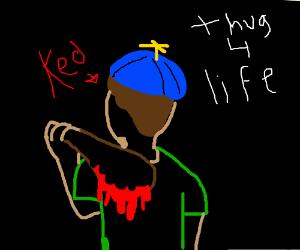 Thug life kid.