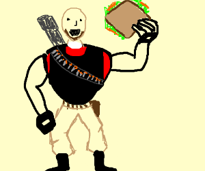 I amheavy weapons guy and this is sandwich