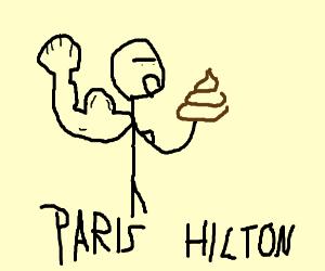 "Buff dude eats dog poop, says ""Paris Hilton""."