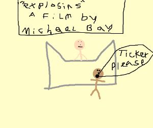 A Michael Bay movie.
