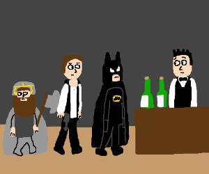 Batman, Han Solo and Gimli walks into a bar...