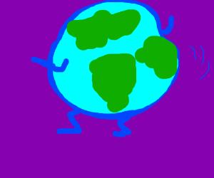 Twerkin' Earth