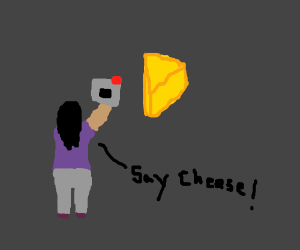 cheese say cheese
