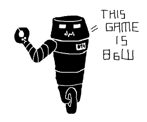 Robot assures you to trust him, game is in B&W