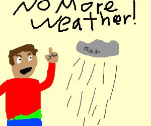 Boycott weather!