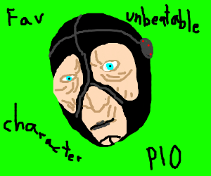 your fave unbeatable charecter (pio)