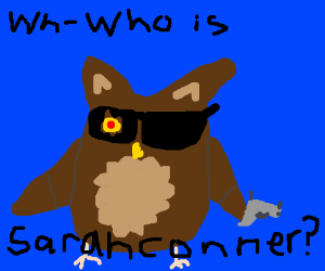 Terminator owl. whooo is sarah conner?
