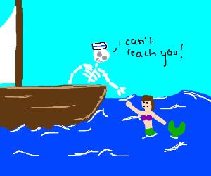 Skeleton Sailor can't reach Mermaid