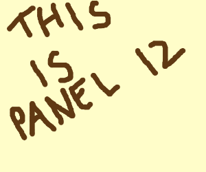 I will draw what's on panel 12