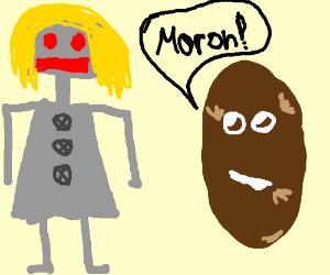 Robot sister is a moron, according to potato