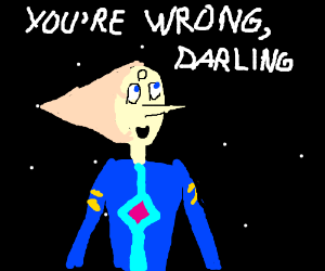 """""""You're wrong darling,"""" Says space lady."""