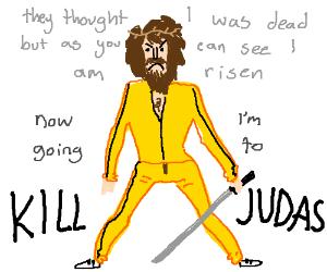 Kill Bill, starring Jesus