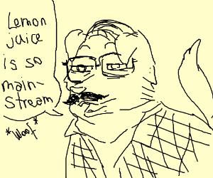 Hipster dog talks about lemon juice.