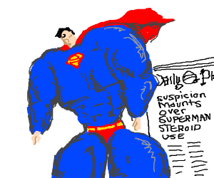 Superman doing steroids