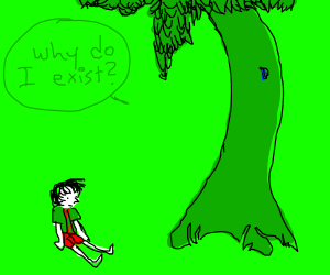 Tree questions the point of living.
