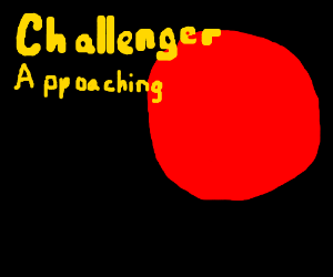 Warning! New Challenger Approaching!!