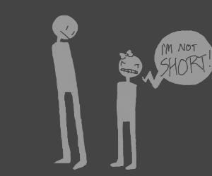 Short girl in denial