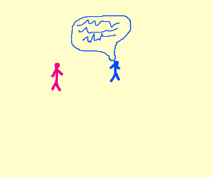 the pink man and the blue ones talking!