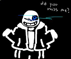 sans wondering if you missed him